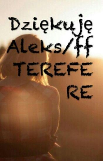 Dziękuję Alex/ff TEREFERE