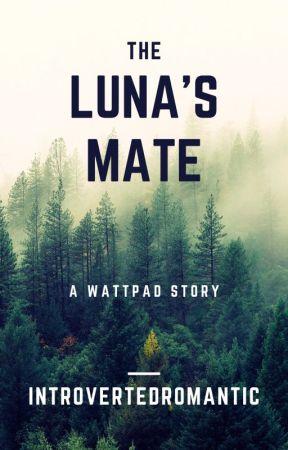 The Luna's Mate  by IntrovertedRomantic