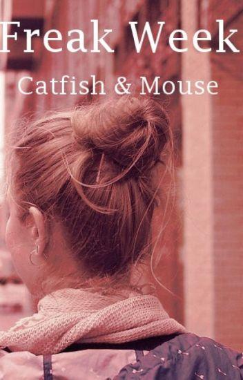Freak Week Ch. 6 - Catfish & Mouse