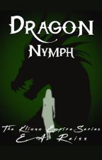 The Kliana Empire Series: Dragon Nymph by Illeandir