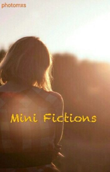 Mini Fictions