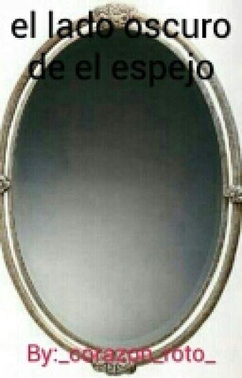 El Lado Oscuro De El Espejo