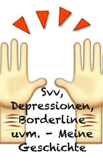 Svv, Depressionen, Borderline uvm. - Meine Geschichte