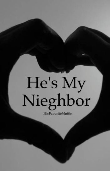 He's My Neighbor