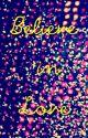Believe in Love by LiquidDreams
