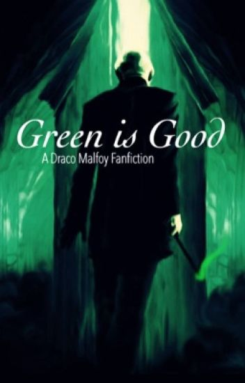 Green is Good  A Draco Malfoy Fanfiction 