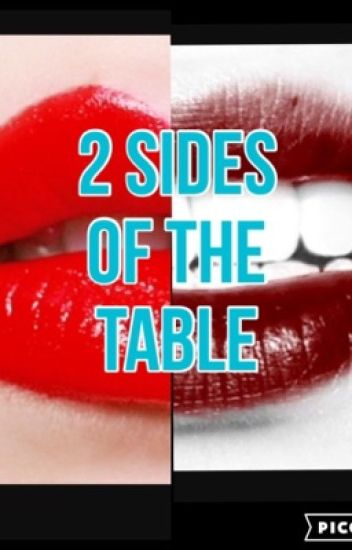 Two sides of the Table