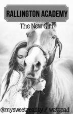 Rallington Academy : The New Girl by mysweetreality