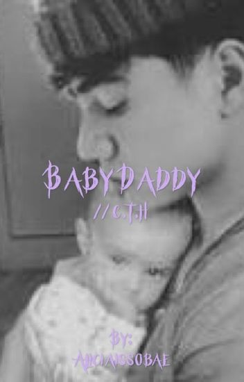 Baby Daddy// C.T.H