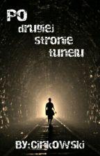 Po drugiej stronie tunelu  by Cinkowski