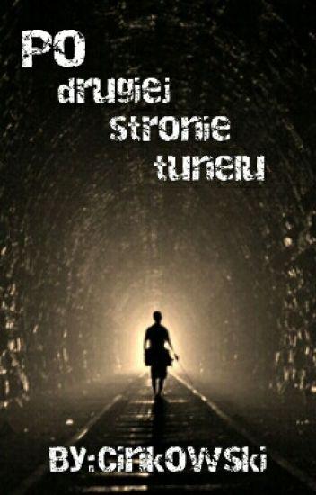 Po drugiej stronie tunelu
