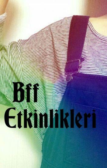 Bff Etkinlikleri