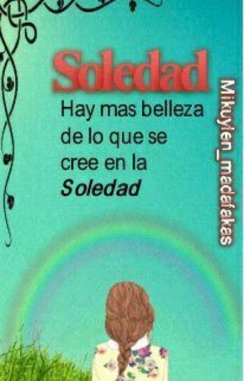 Soledad ...