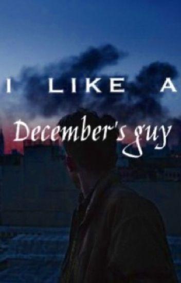 I Like a December's Guy