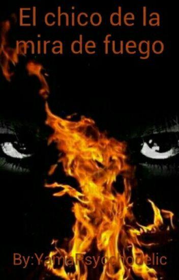 El Chico De La Mira De Fuego