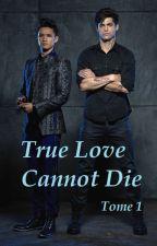 True Love Cannot Die by KimDussault