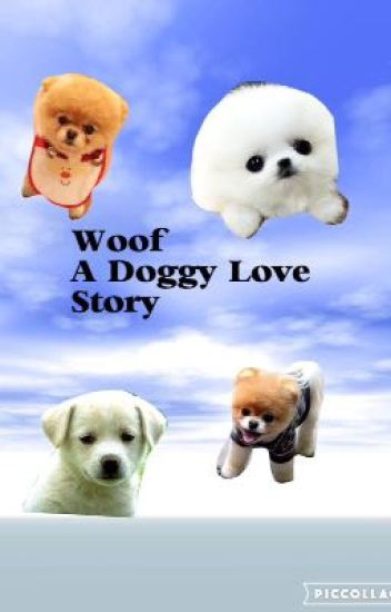 Woof: A Doggy Love Story