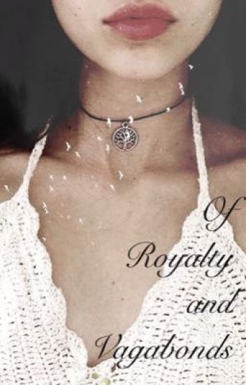 Of Royalty and Vagabonds