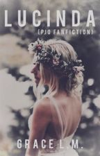 Lucinda {PJO Fanfiction} by obstinately