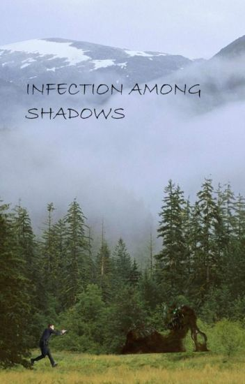 Infection Among Shadows