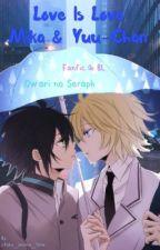 Love is Love Mika x Yuu Fanfiction (Owari no Seraph) (Hold) by otaku_anime_time