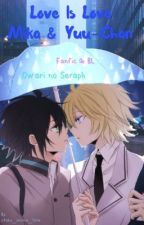 Love is Love Mika x Yuu Fanfiction (Owari no Seraph) by otaku_anime_time