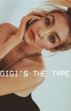 Gigi's The Type by jennerfucks