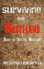 Surviving The Wasteland by SugarUnicorn16