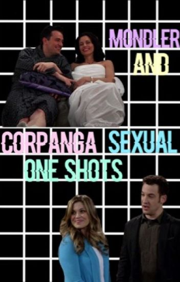 Mondler and Corpanga sexual one shots