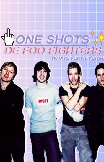 one shots // foo fighters