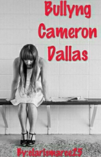Bullyng-Cameron Dallas ❌