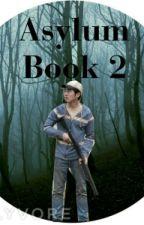 Asylum | Book 2 | Glenn Rhee {TWD} by HoldingOutForAHero36