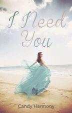 I Need You-Livro 1 (EDITANDO) by candyharmony