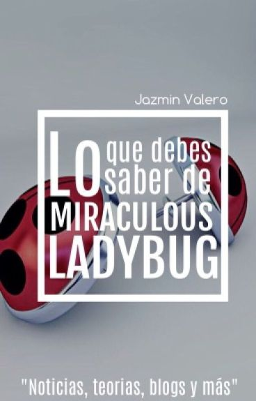 Lo que debes saber de Miraculous Ladybug