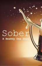Sober (A BeaRdy One Shot) by JacketNgKiefly