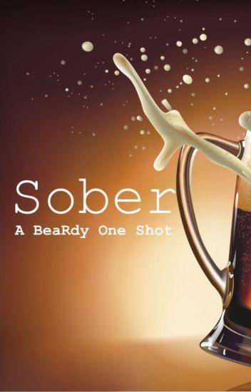 Sober (A BeaRdy One Shot)