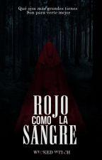 Rojo como la sangre (Próximamente resubida.) by wickedwitch_