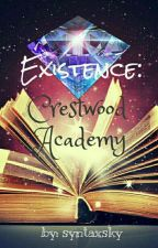 Existence: Crestwood Academy  by syntaxsky