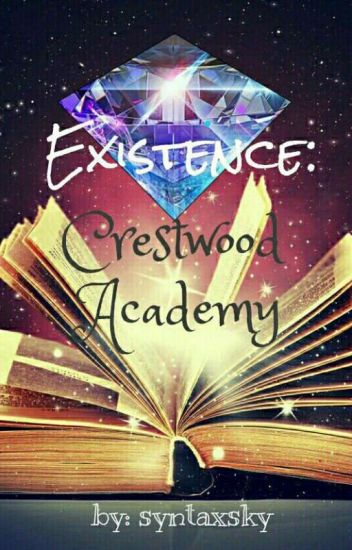 Existence: Crestwood Academy