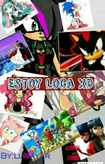 Estoy Loca XD