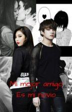 Mi mejor Amigo Es Mi Novio  by Army_5363