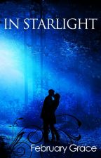 In Starlight (Sequel to Of Stardust) by FebruaryGrace