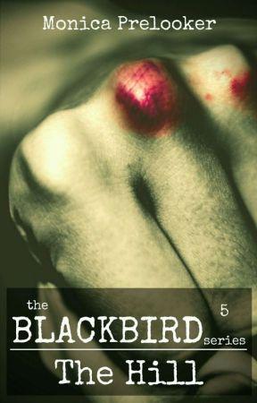 The Hill - BLACKBIRD book 5 by MonicaPrelooker