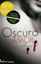 Oscuro Amor : Almas © WOWAwards2k17 by belurami