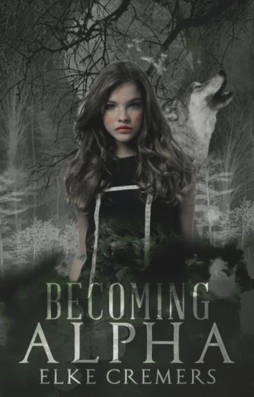 Becoming Alpha { #Werewolf Untold 1 }