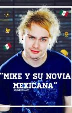 """Mike y su novia Mexicana"" 