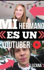 Mi hermano es un youtuber||Luzana|| by VictoriaLuzana