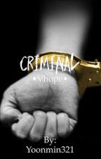 Criminal •Vhope• by Yoonmin321