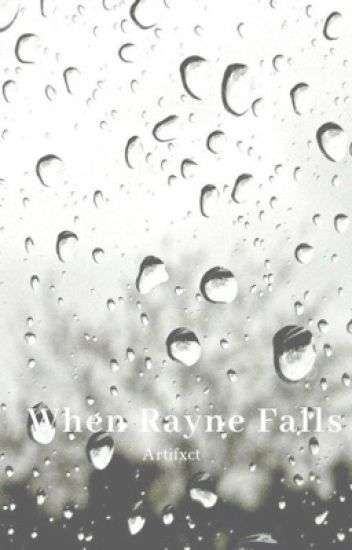When Rayne Falls