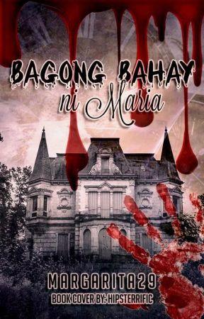 BAGONG BAHAY ni MARIA - EDITING! by Margarita29